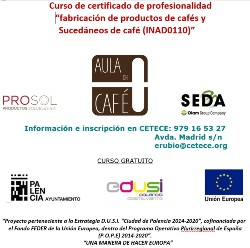"""Curso de certificado de profesionalidad """"fabricación de productos de cafés y Sucedáneos de café (INAD0110)"""""""