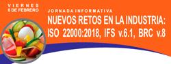 JORNADA INFORMATIVA: NUEVOS RETOS EN LA INDUSTRIA: ISO 22000:2018, IFS v.6.1, BRC v.8